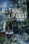 All Things Slip Away (Spookie Town Murder Mystery, #2)