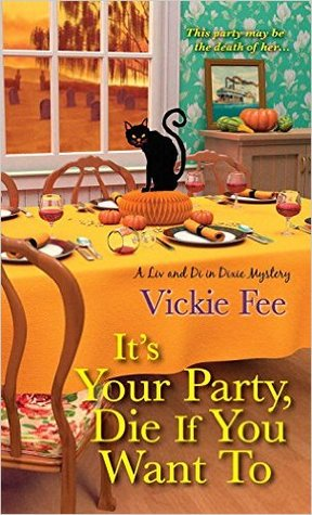 It's Your Party, Die If You Want To (A Liv And Di In Dixie Mystery #2)