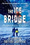 The Ice Bridge by Kathryn Meyer Griffith