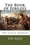 The Book of Jubilees: The Little Genesis