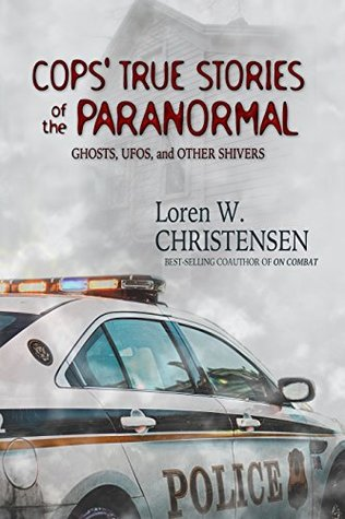 cops-true-stories-of-the-paranormal-ghosts-ufos-and-other-shivers