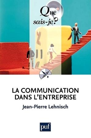 La communication dans l'entreprise por Jean-Pierre Lehnisch