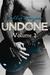 Undone, Volume 2 (Undone, #2)