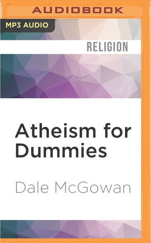 Atheism for dummies by dale mcgowan fandeluxe PDF