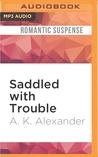 Saddled with Trouble