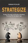 Strategize by Roman Pichler