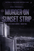 Murder on Sunset Strip - A ...