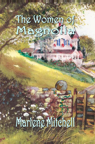 The Women Of Magnolia By Marlene Mitchell