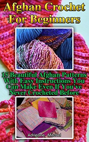 Afghan Crochet For Beginners 15 Beautiful Afghan Patterns With Easy