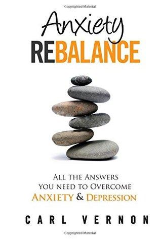 Anxiety Rebalance by Carl Vernon
