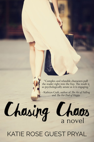 Chasing Chaos by Katie Rose Guest Pryal