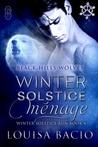 Winter Solstice Menage: Winter Solstice Run 4 (Black Hills Wolves, #34)