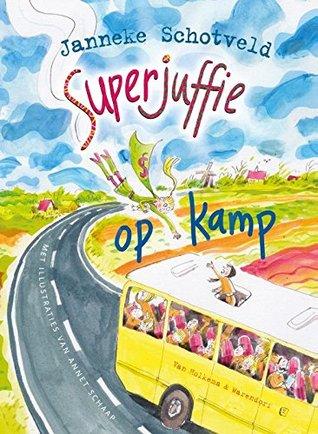 Ebook Superjuffie op kamp by Janneke Schotveld PDF!