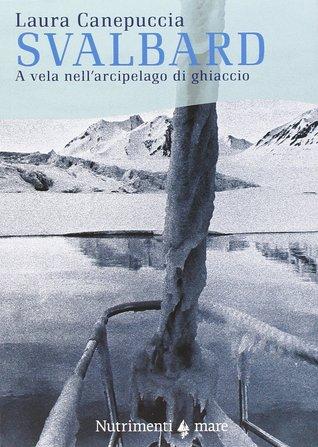 Svalbard: A vela nell'arcipelago di ghiaccio