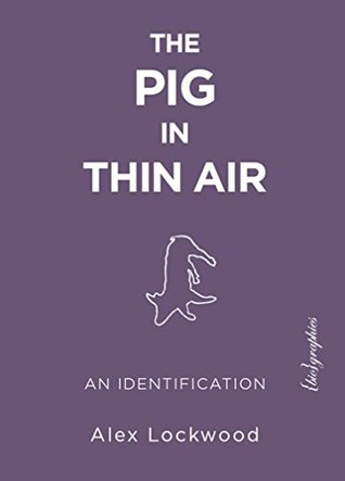The Pig in Thin Air: An Identification