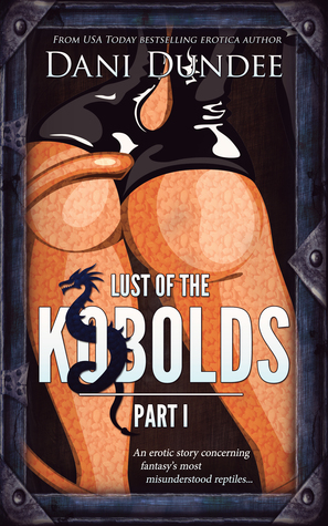 Lust of the Kobolds: Part I