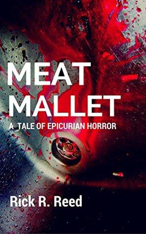 Meat Mallet: A Tale of Epicurean Horror