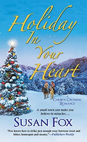 Holiday in Your Heart (Caribou Crossing #7)