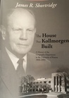 The House That Kollmorgen Built