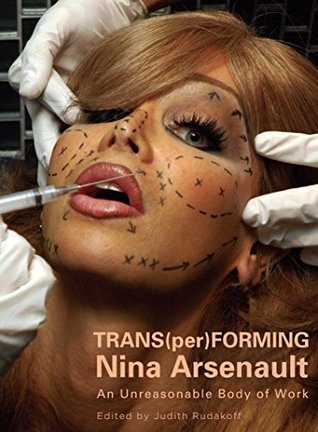 trans-per-forming-nina-arsenault-an-unreasonable-body-of-work