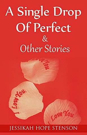 A Single Drop of Perfect & other stories