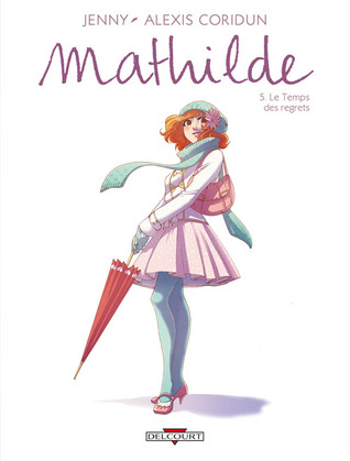 Le Temps Des Regrets (Mathilde, #5)