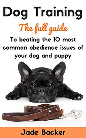 Dog Training How to Overcome the 15 Most Common Obedience Issues of Your Dog puppy training housebreaking dog housetraining puppy obedient dog obedient puppy