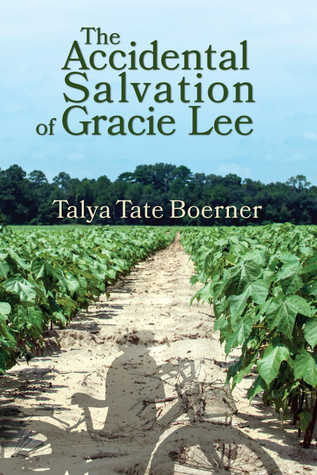 The Accidental Salvation of Gracie Lee by Talya Tate Boerner