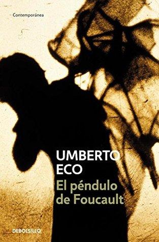 El péndulo de Foucalt by Umberto Eco
