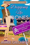 Digging Up Bones (Birdwell, Texas Mysteries #1)