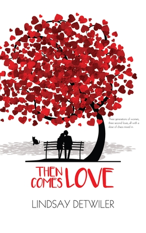 Then Comes Love by Lindsay Detwiler