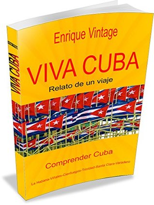 Viva Cuba: Relato de un viaje