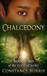 Chalcedony (Everleaf #2)