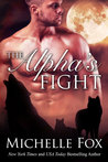 The Alpha's Fight by Michelle Fox