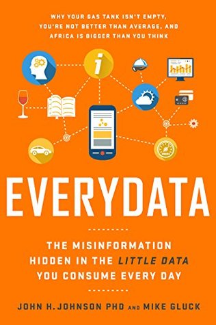 The Misinformation Hidden in the Little Data You Consume Every Day - John H. Johnson, Mike Gluck
