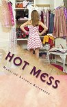 Hot Mess by Madeline A. Rosenberg