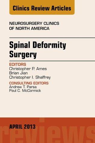 Spinal Deformity Surgery, An Issue of Neurosurgery Clinics, (The Clinics: Surgery)