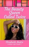 The Beauty Queen Called Twice (Lesbian Light Reads Book 7)
