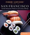 Food Lovers' Guide to® San Francisco: The Best Restaurants, Markets & Local Culinary Offerings (Food Lovers' Series)