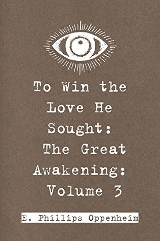 To Win the Love He Sought: The Great Awakening, Volume 3