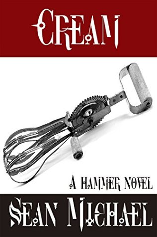 BookReview: Cream -- A Hammer Novel (Hammer Club #36) by Sean Michael