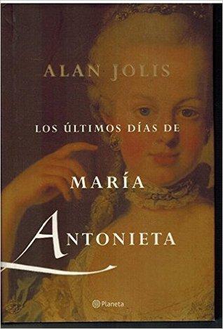 Los últimos días de María Antonieta