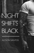 Night Shifts Black by Alyson Santos
