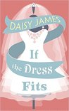 If The Dress Fits by Daisy James