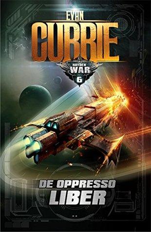 De Oppresso Liber (Hayden War Cycle, #6)