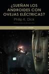 ¿Sueñan los androides con ovejas eléctricas? by Philip K. Dick