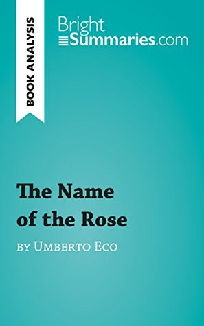 The Name of the Rose by Umberto Eco (Book Analysis): Detailed Summary, Analysis and Reading Guide (BrightSummaries.com)