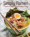 Simply Ramen: 70 Tempting Noodle Dishes for the Ramen-Lover in You