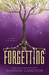 The Forgetting (The Forgetting, #1) by Sharon Cameron