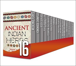 Organic Medicine: 16 in 1 Box Set - The Ultimate Natural Remedies To Cure Yourself Naturally, Beauty Products For Beginners And More In A Set Of 16